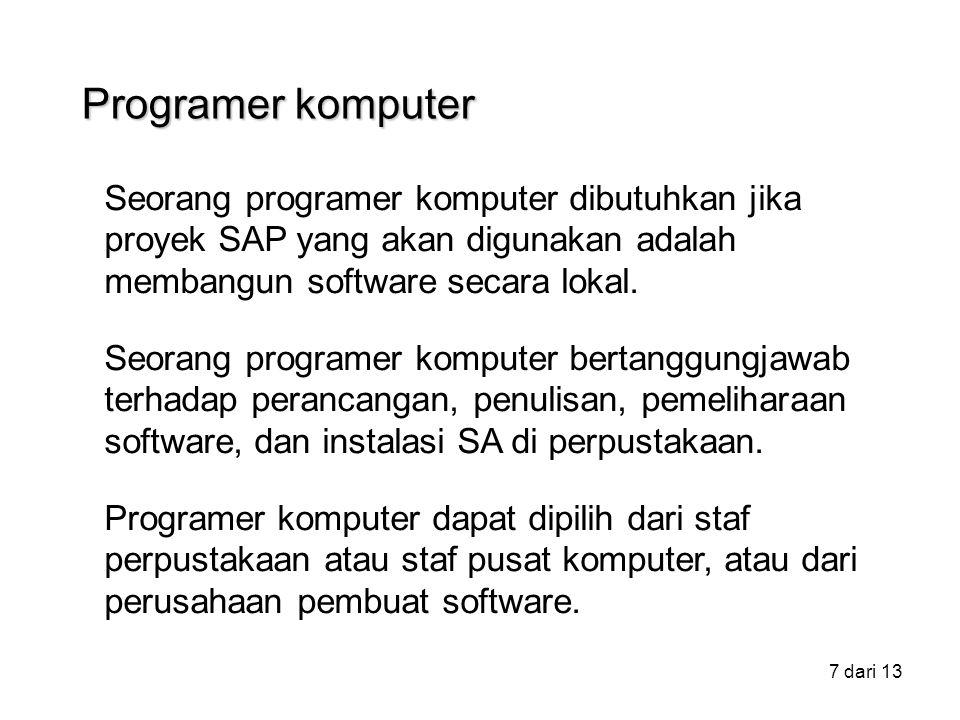 Programer komputer Seorang programer komputer dibutuhkan jika proyek SAP yang akan digunakan adalah membangun software secara lokal.