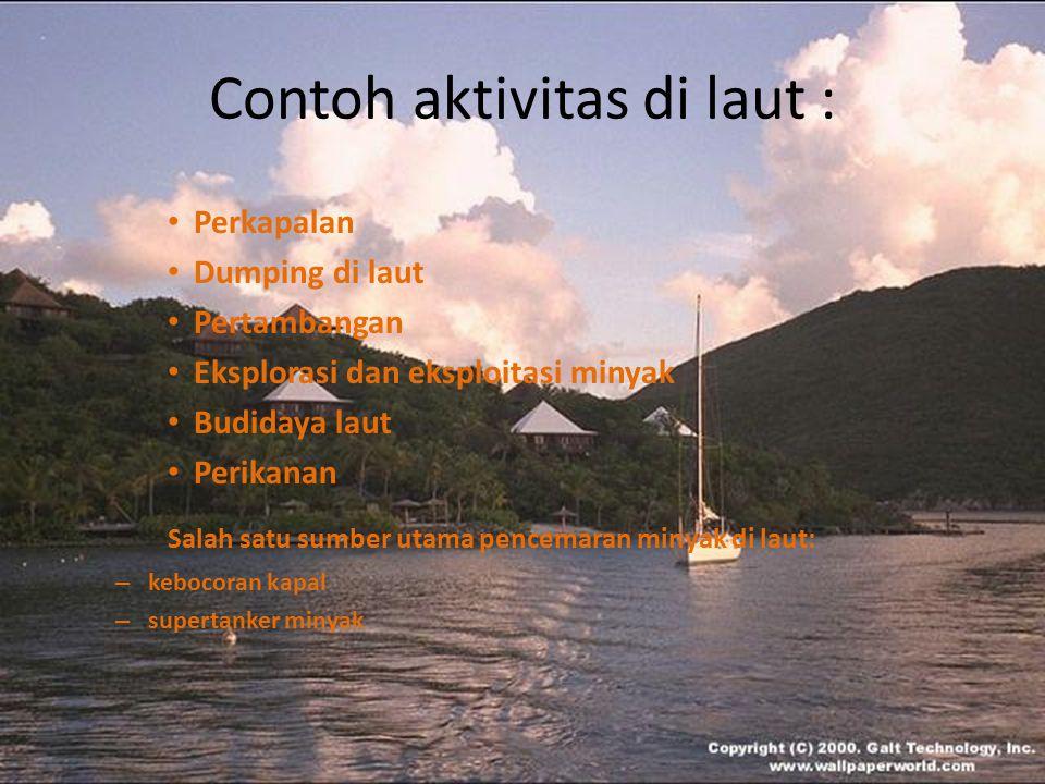 Contoh aktivitas di laut :