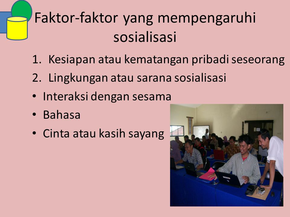 Faktor-faktor yang mempengaruhi sosialisasi