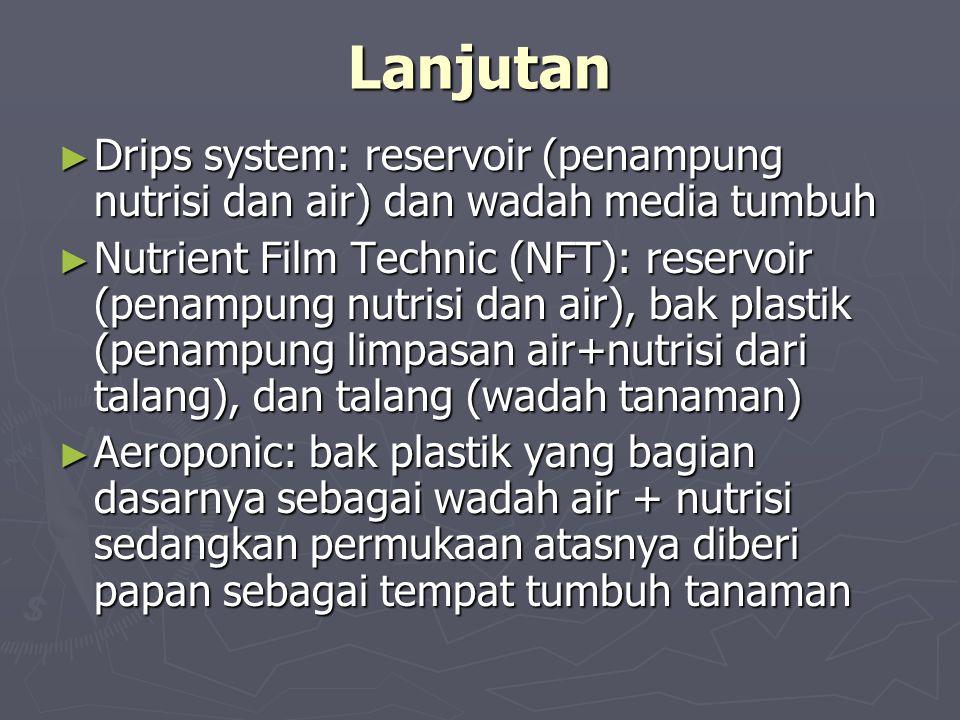 Lanjutan Drips system: reservoir (penampung nutrisi dan air) dan wadah media tumbuh.