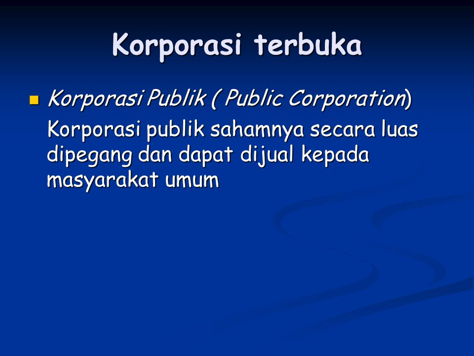 Korporasi terbuka Korporasi Publik ( Public Corporation)