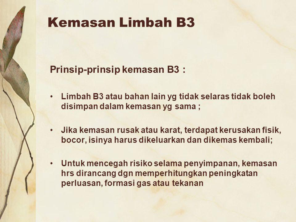 Kemasan Limbah B3 Prinsip-prinsip kemasan B3 :