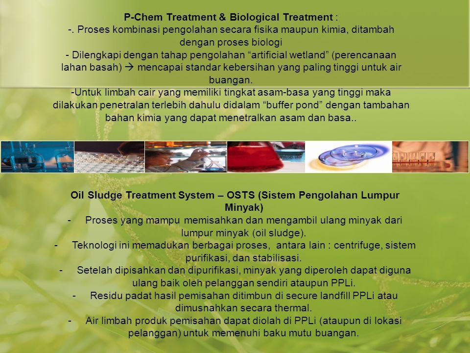 Oil Sludge Treatment System – OSTS (Sistem Pengolahan Lumpur Minyak)