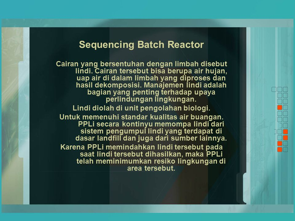Sequencing Batch Reactor Lindi diolah di unit pengolahan biologi.