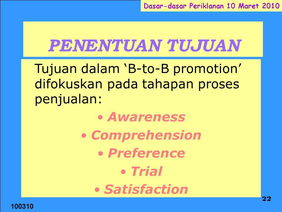 PENENTUAN TUJUAN Tujuan dalam 'B-to-B promotion' difokuskan pada tahapan proses penjualan: Awareness.