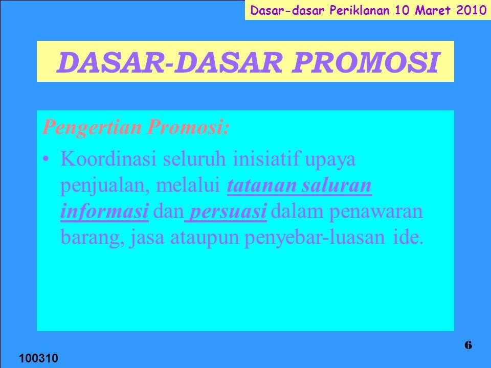 DASAR-DASAR PROMOSI Pengertian Promosi: