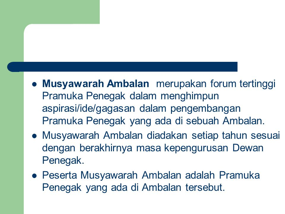 Musyawarah Ambalan merupakan forum tertinggi Pramuka Penegak dalam menghimpun aspirasi/ide/gagasan dalam pengembangan Pramuka Penegak yang ada di sebuah Ambalan.