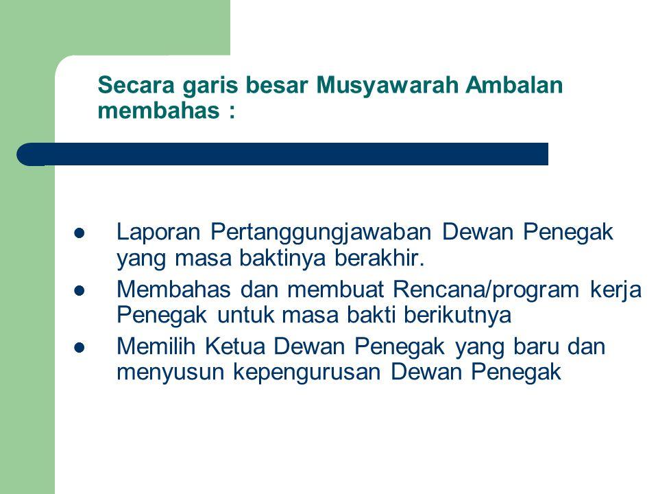 Secara garis besar Musyawarah Ambalan membahas :