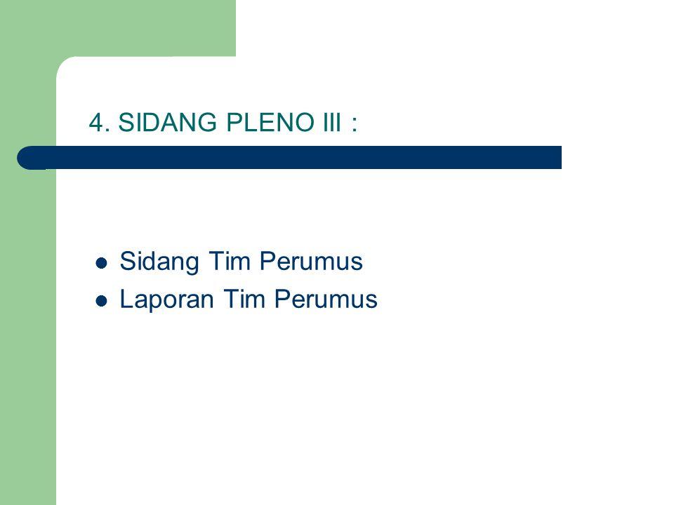 4. SIDANG PLENO III : Sidang Tim Perumus Laporan Tim Perumus
