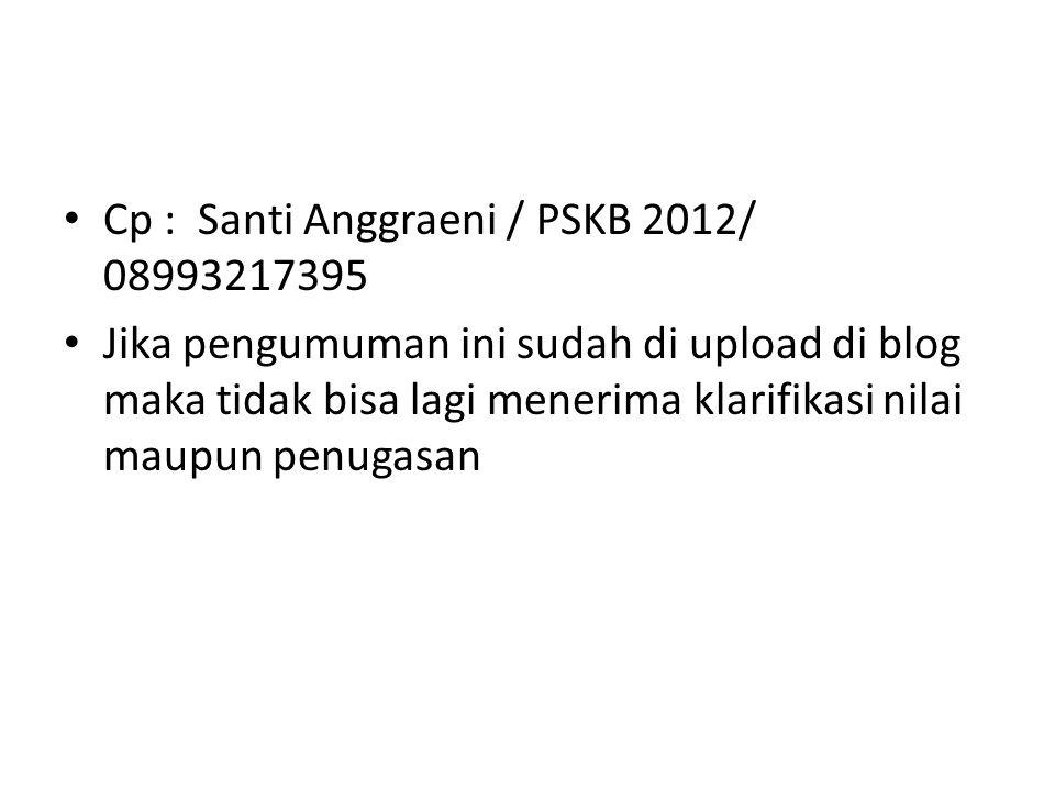Cp : Santi Anggraeni / PSKB 2012/ 08993217395