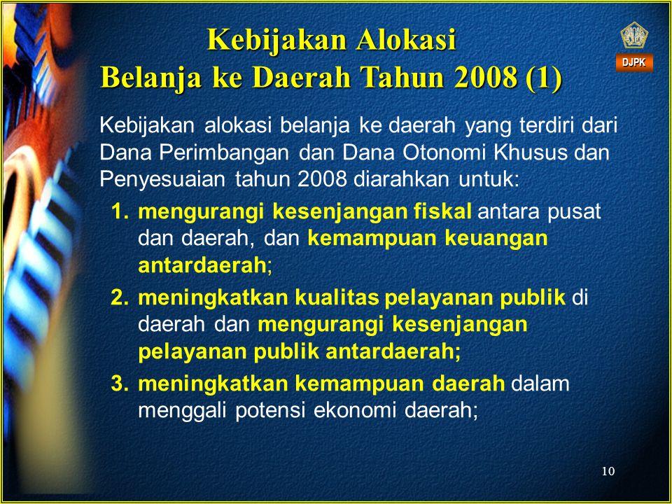 Kebijakan Alokasi Belanja ke Daerah Tahun 2008 (1)