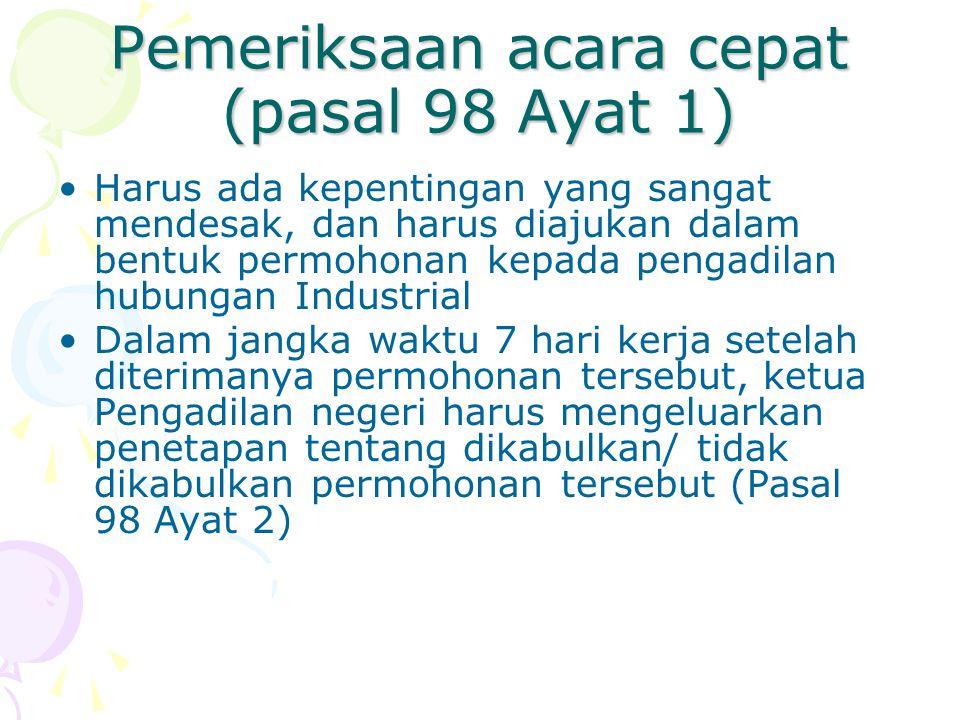 Pemeriksaan acara cepat (pasal 98 Ayat 1)
