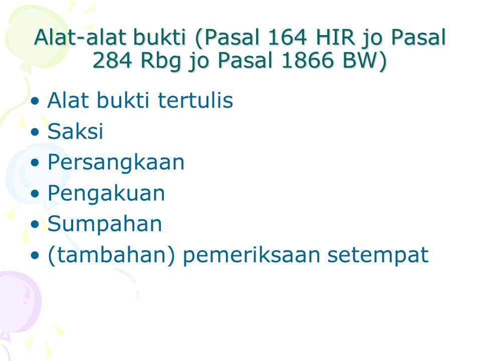 Alat-alat bukti (Pasal 164 HIR jo Pasal 284 Rbg jo Pasal 1866 BW)