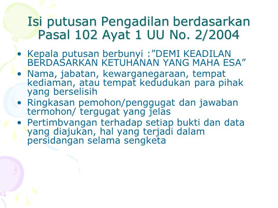 Isi putusan Pengadilan berdasarkan Pasal 102 Ayat 1 UU No. 2/2004
