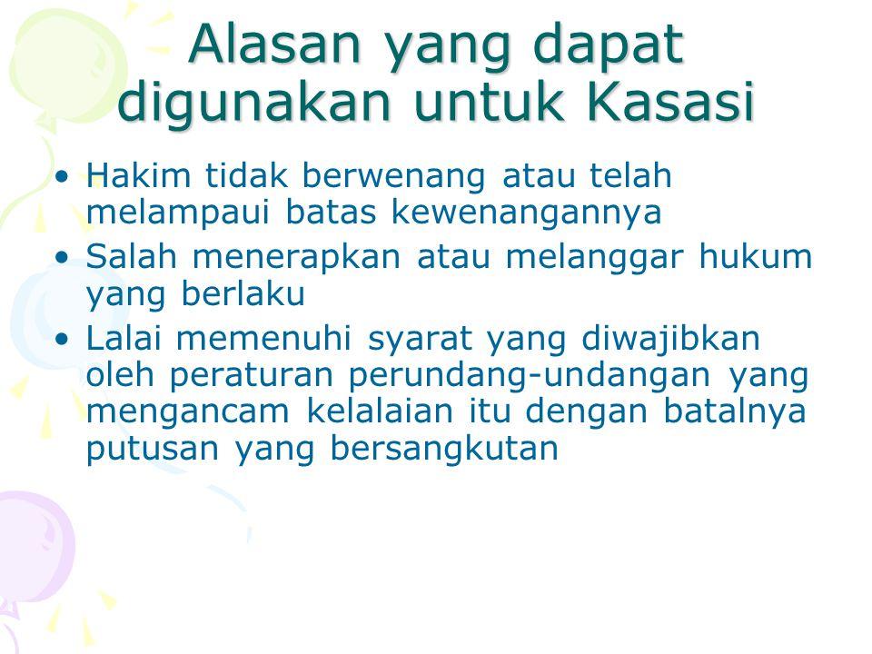 Alasan yang dapat digunakan untuk Kasasi