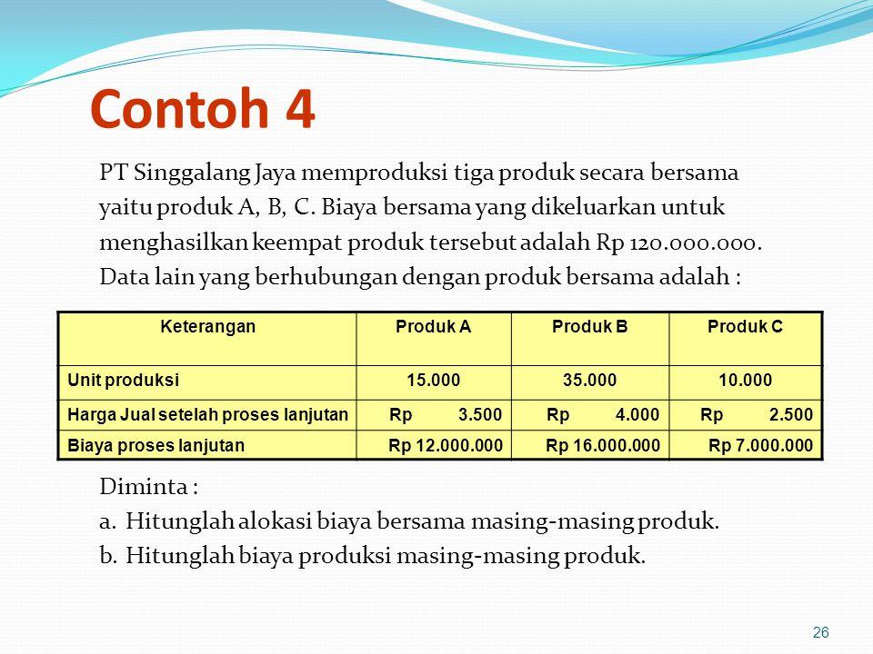 Contoh 4 PT Singgalang Jaya memproduksi tiga produk secara bersama