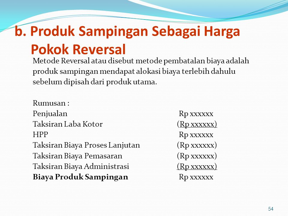 b. Produk Sampingan Sebagai Harga Pokok Reversal