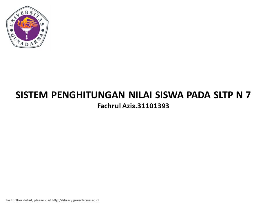 SISTEM PENGHITUNGAN NILAI SISWA PADA SLTP N 7 Fachrul Azis.31101393