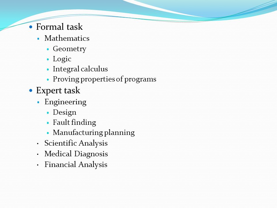 Formal task Expert task Mathematics Engineering Scientific Analysis