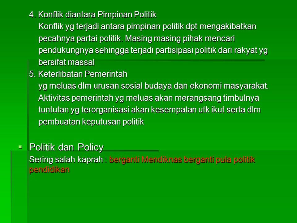 Politik dan Policy 4. Konflik diantara Pimpinan Politik