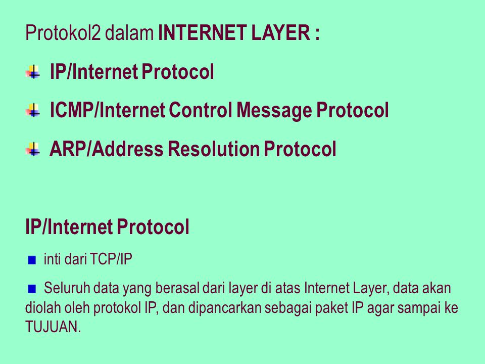 Protokol2 dalam INTERNET LAYER : IP/Internet Protocol