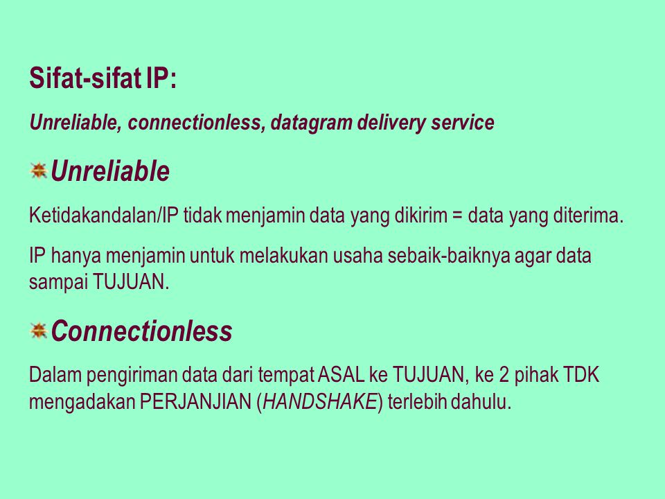 Sifat-sifat IP: Unreliable Connectionless