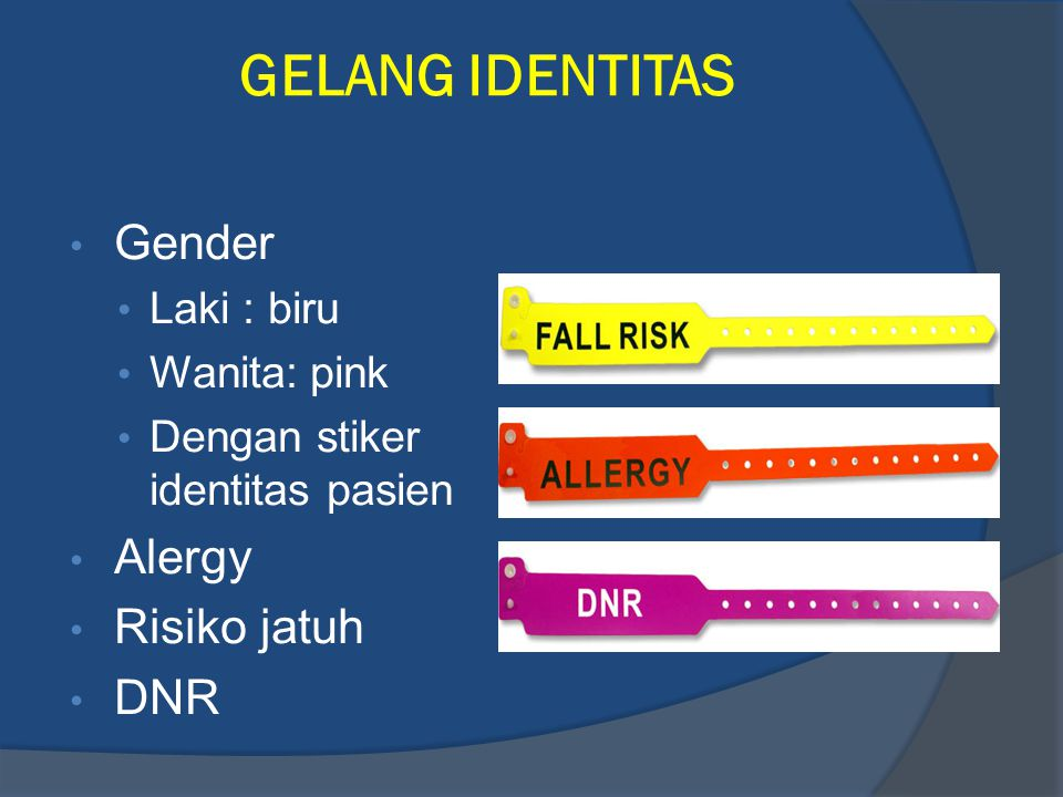GELANG IDENTITAS Gender Alergy Risiko jatuh DNR Laki : biru