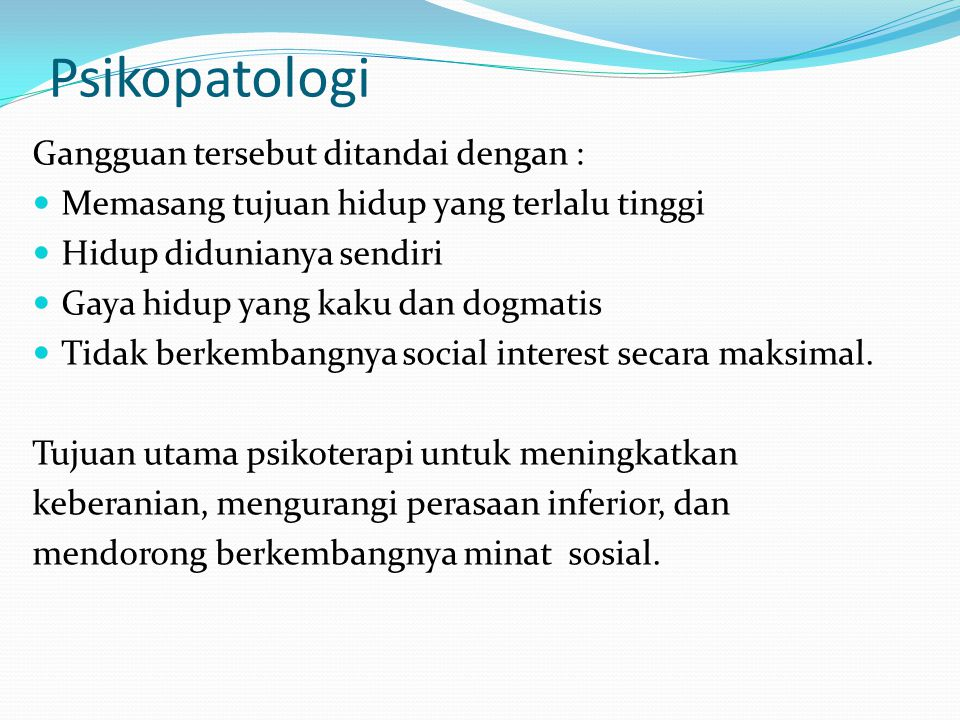 Psikopatologi Gangguan tersebut ditandai dengan :