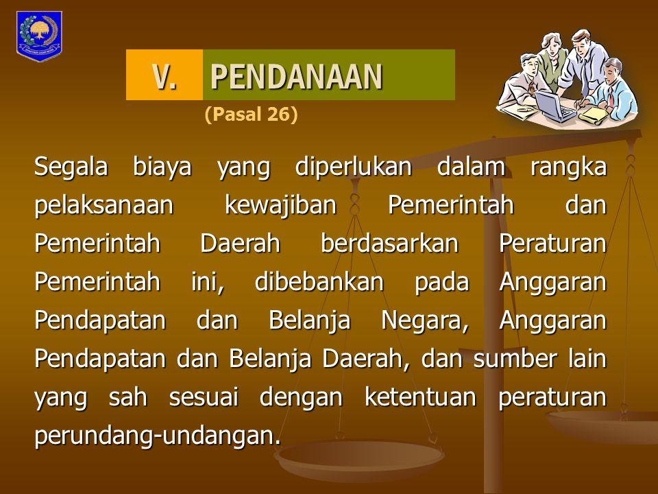 V. PENDANAAN. (Pasal 26)