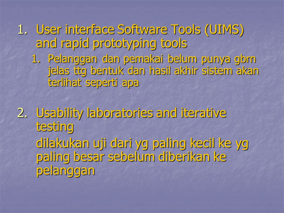 User interface Software Tools (UIMS) and rapid prototyping tools