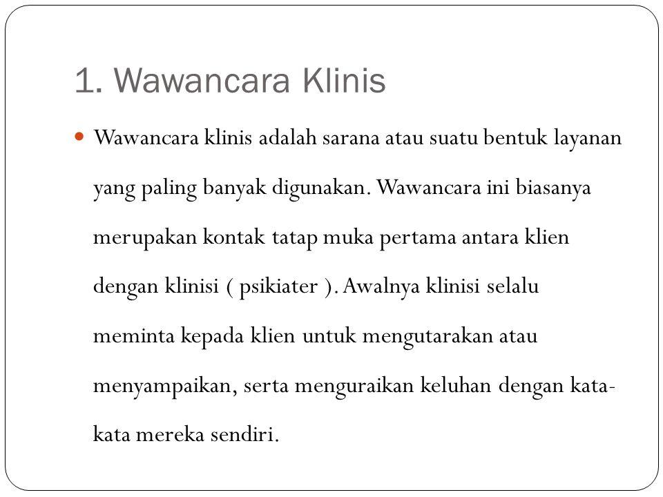 1. Wawancara Klinis