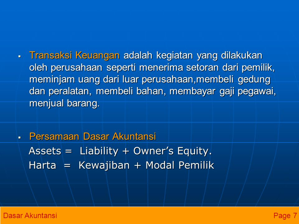 Persamaan Dasar Akuntansi Assets = Liability + Owner's Equity.
