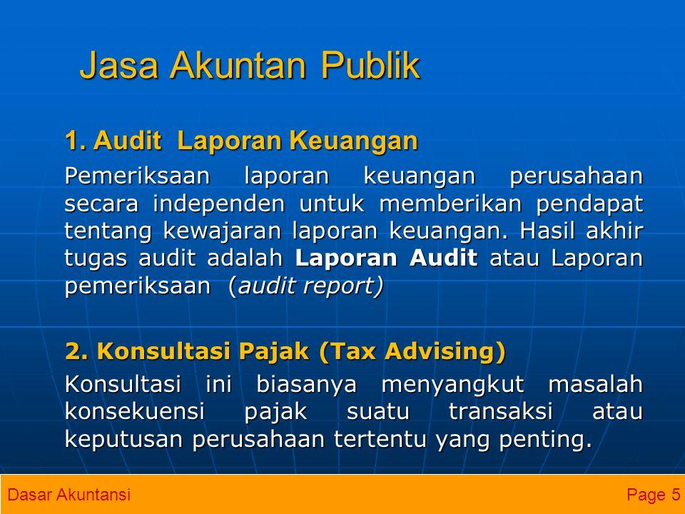 Jasa Akuntan Publik 1. Audit Laporan Keuangan