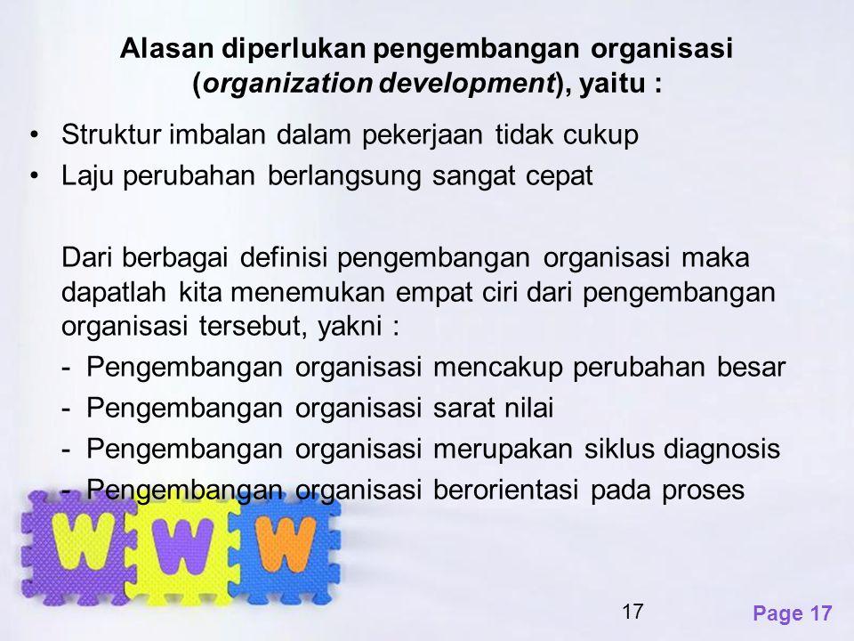 Alasan diperlukan pengembangan organisasi (organization development), yaitu :