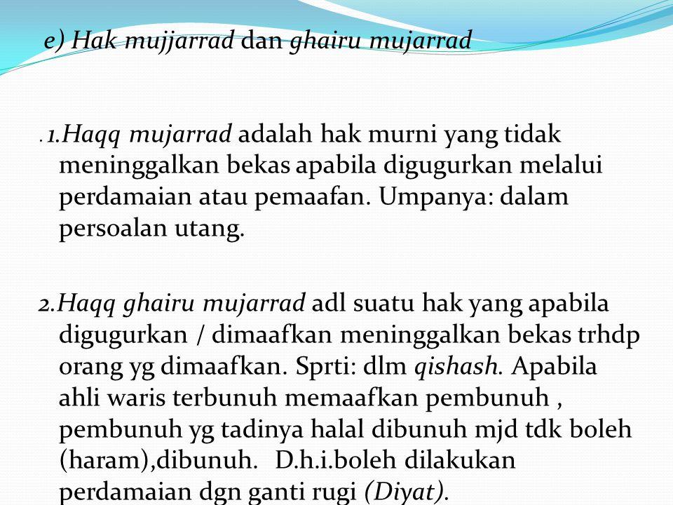 e) Hak mujjarrad dan ghairu mujarrad