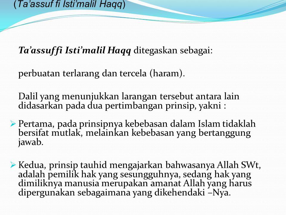 E. Pelanggaran dalam penggunaan Hak (Ta'assuf fi Isti'malil Haqq)