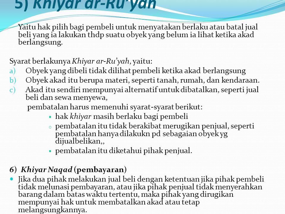 5) Khiyar ar-Ru'yah Syarat berlakunya Khiyar ar-Ru'yah, yaitu: