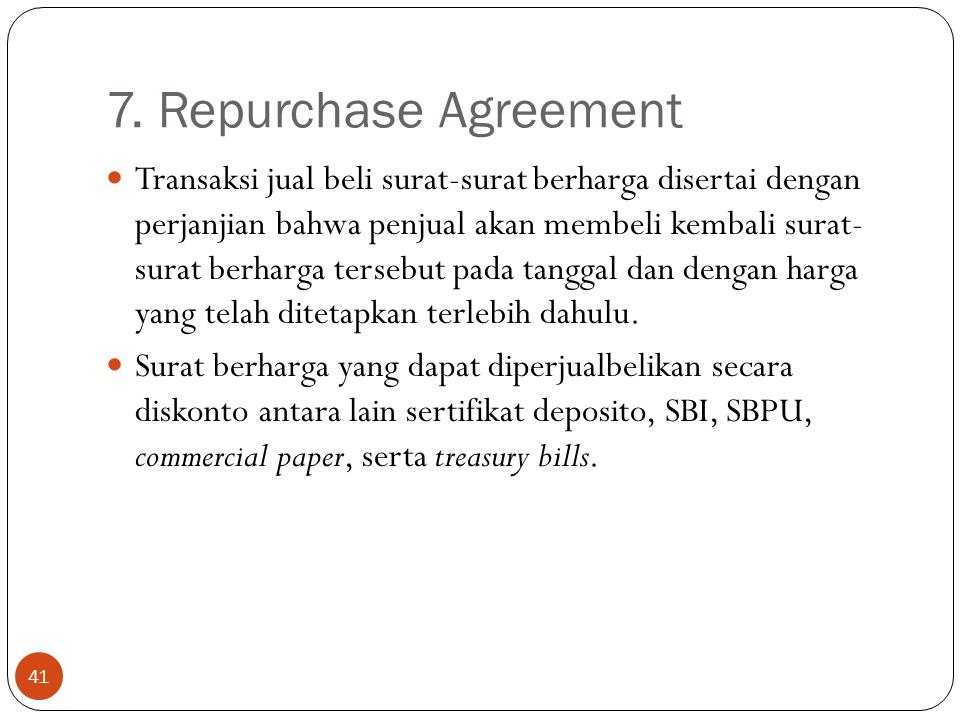 7. Repurchase Agreement
