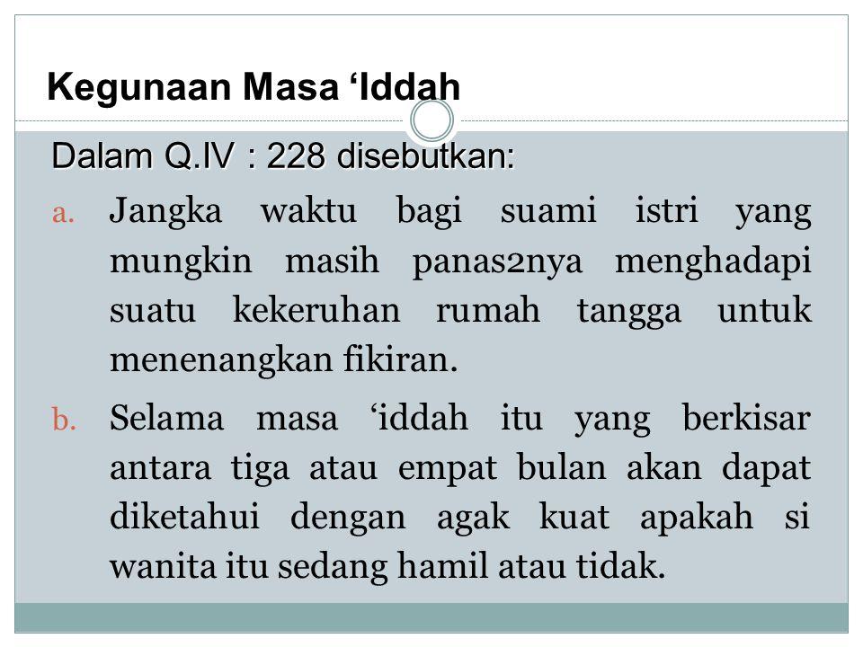 Kegunaan Masa 'Iddah Dalam Q.IV : 228 disebutkan: