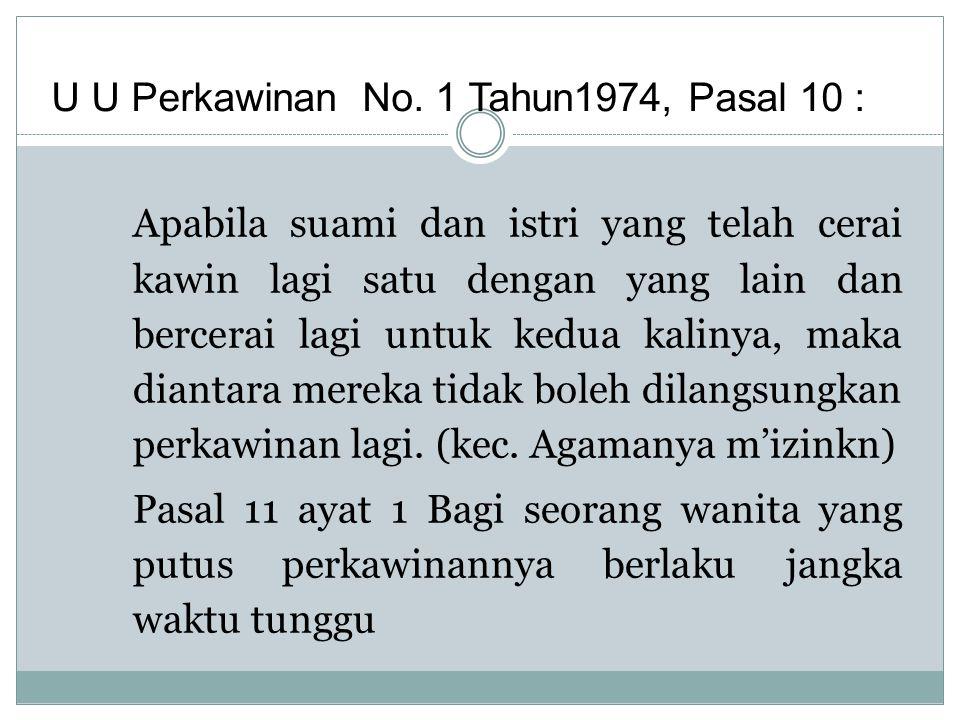U U Perkawinan No. 1 Tahun1974, Pasal 10 :