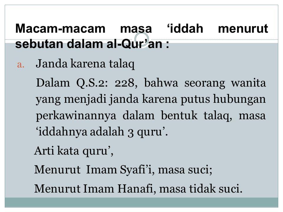 Macam-macam masa 'iddah menurut sebutan dalam al-Qur'an :