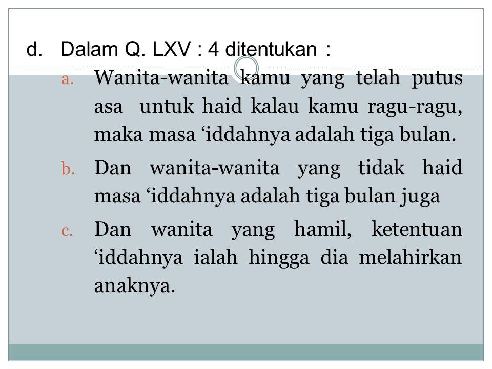Dalam Q. LXV : 4 ditentukan :