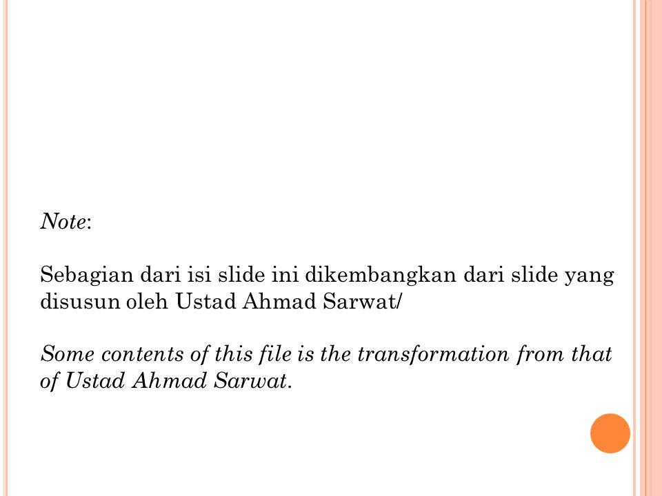 Note: Sebagian dari isi slide ini dikembangkan dari slide yang disusun oleh Ustad Ahmad Sarwat/