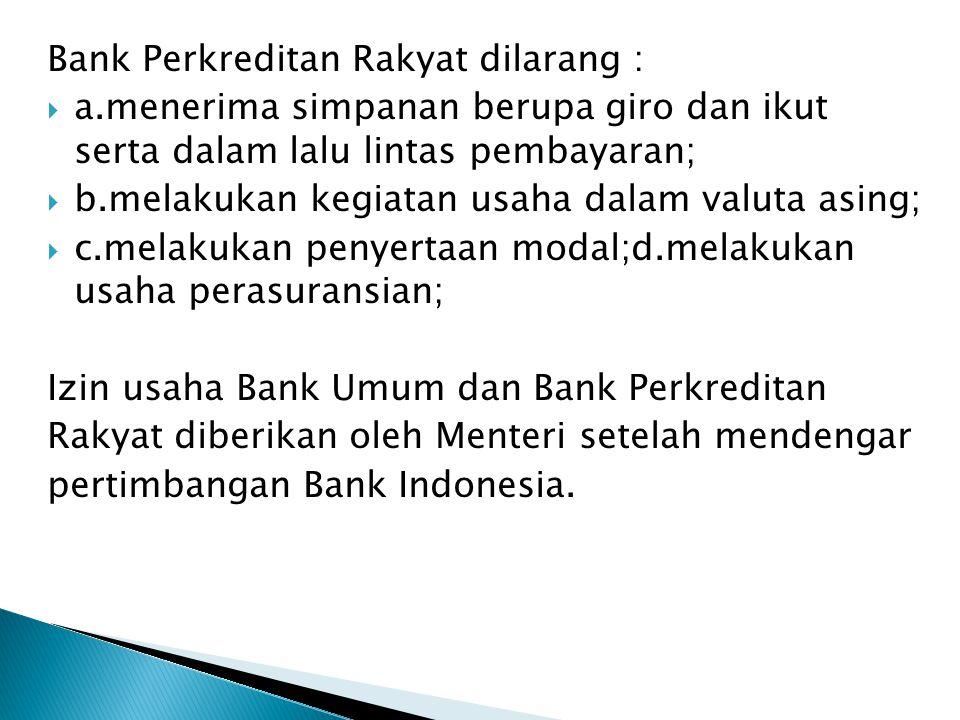 Bank Perkreditan Rakyat dilarang :