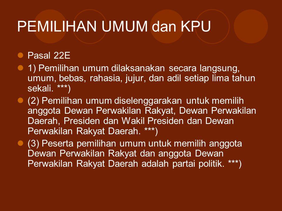 PEMILIHAN UMUM dan KPU Pasal 22E