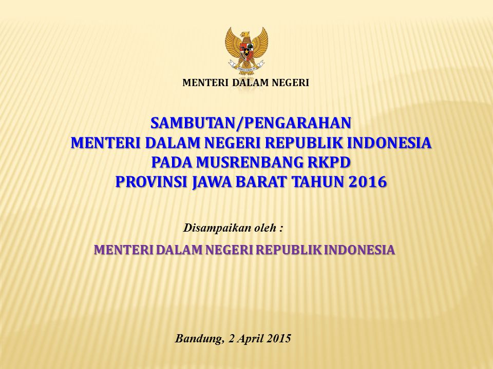 MENTERI DALAM NEGERI REPUBLIK INDONESIA PADA MUSRENBANG RKPD