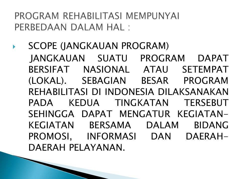 PROGRAM REHABILITASI MEMPUNYAI PERBEDAAN DALAM HAL :