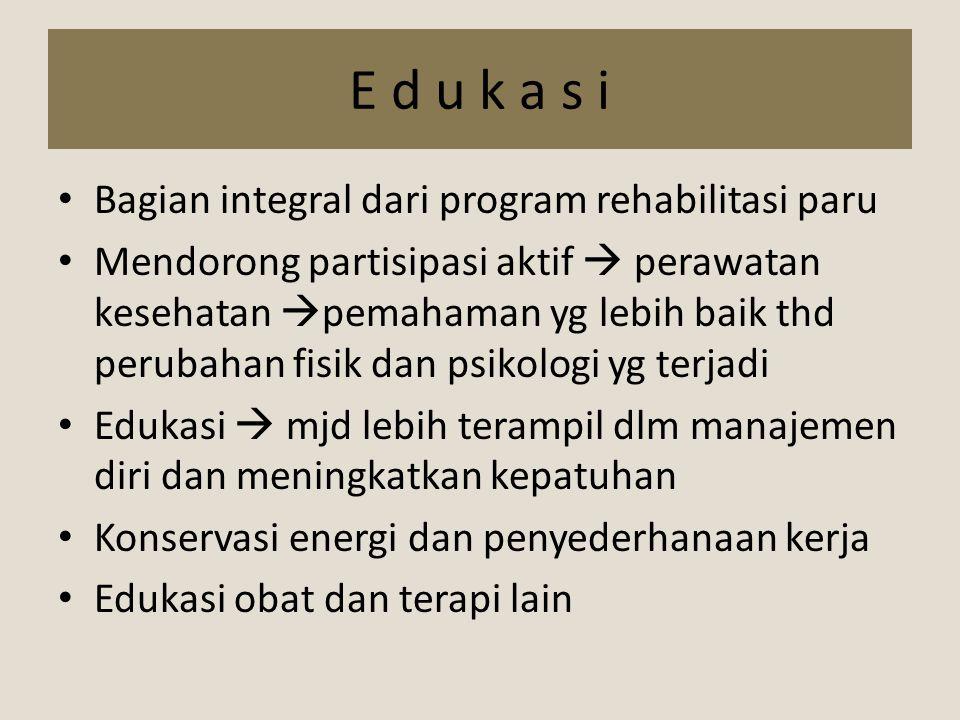 E d u k a s i Bagian integral dari program rehabilitasi paru