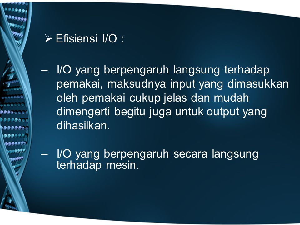 Efisiensi I/O :