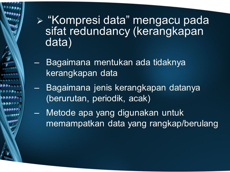 Kompresi data mengacu pada sifat redundancy (kerangkapan data)